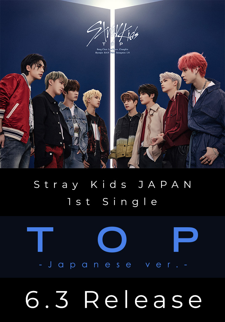 Stray Kids JAPAN 1st Single TOP -Japanese ver.- 6.3 Release